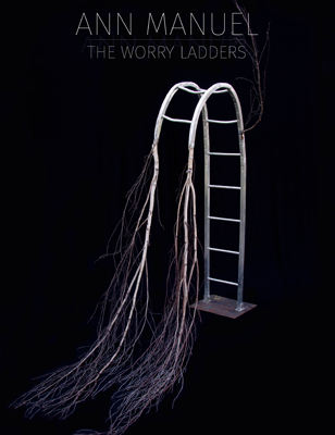 Ann Manuel - The Worry Ladders